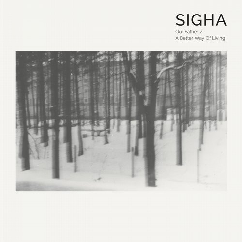 Sigha - Our Father / A Better Way Of Living [TOKEN56D]